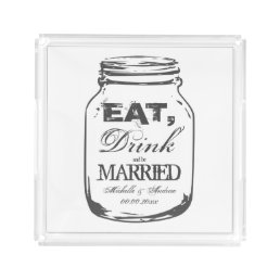 Eet drink and be married mason jar serving tray