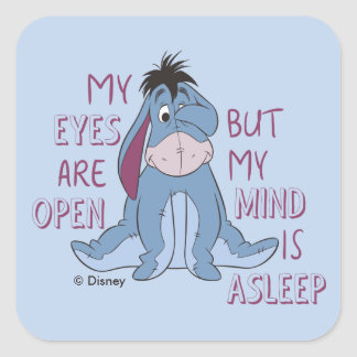Eeyore | My Mind is Asleep Quote Square Sticker