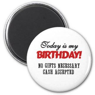 Efectivo del cumpleaños aceptado imán para frigorífico