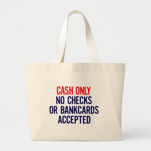 Efectivo solamente ninguna muestra del banco bolsas
