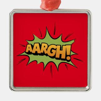 ¡Efecto sonoro del cómic - aargh! Arte pop Adorno Navideño Cuadrado De Metal