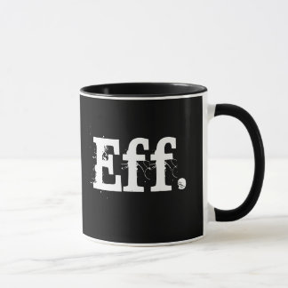 """Eff."" Black Funny Coffee Mug"