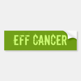 Eff cancer bumper stickers