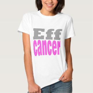 Eff cancer tee shirt
