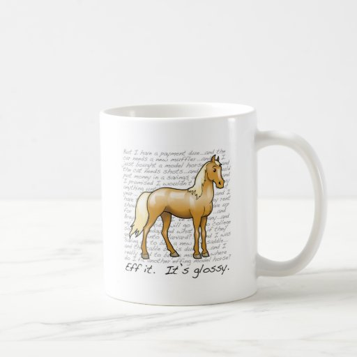 Eff it.  It's glossy. Classic White Coffee Mug