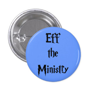 Eff the Ministry Pinback Button