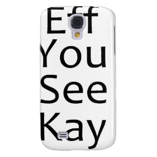 eff you see kay- black samsung galaxy s4 case