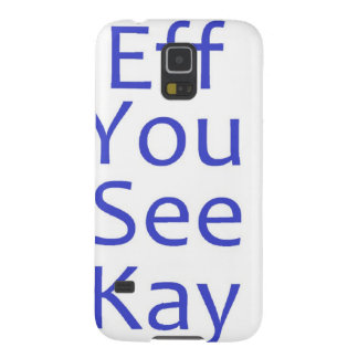 eff you see kay- Blue Case For Galaxy S5