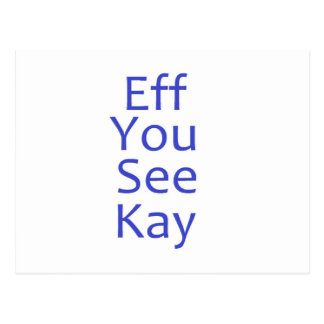 eff you see kay- Blue Postcard