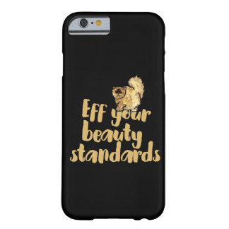 EFF your beauty standards Barely There iPhone 6 Case