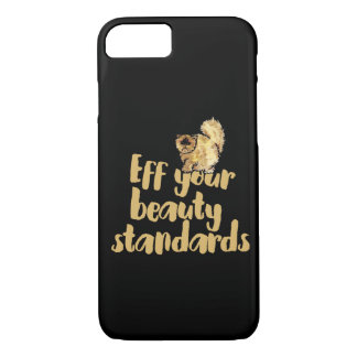 EFF your beauty standards iPhone 7 Case