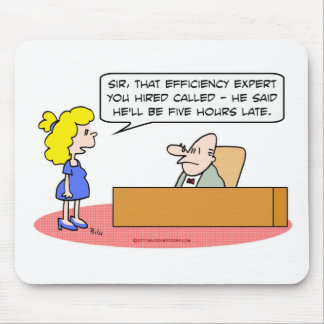efficiency expert hours late mouse pad