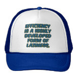 Efficiency is a highly developed form of laziness mesh hat