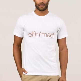 effin-mad T-Shirt