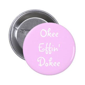 Effing Bachelorette Pink Funny Okee Effin' Dokee 2 Inch Round Button