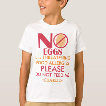 Egg Allergy Shirt, Do not feed me T-Shirt