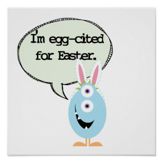 Egg-cited For Easter Poster