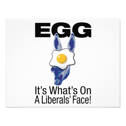 Egg, it's what's on a liberals' face! custom invitation