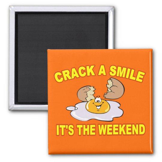 EGG MAGNET: CRACK A SMILE, IT'S THE WEEKEND MAGNET