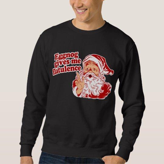 Eggnog Gives Santa Flatulence Sweatshirt