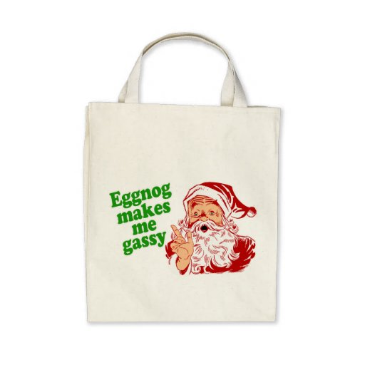 Eggnog Makes Santa Fart Canvas Bag