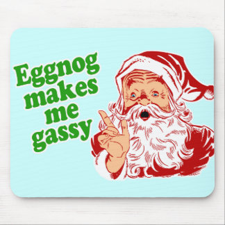 Eggnog Makes Santa Fart Mouse Pad