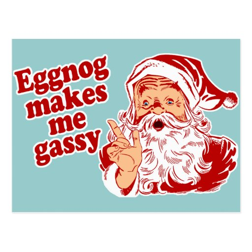 Eggnog Makes Santa Gassy Post Cards