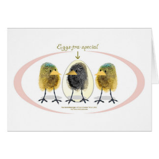 Eggstra-special, thats what you are! card