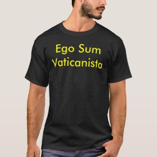 Ego Sum Vaticanista Camisia T-Shirt