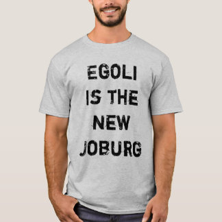 Egoli Is The New Joburg T-Shirt