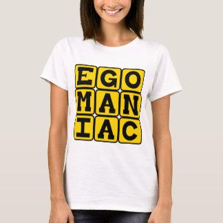 Egomaniac, Self-Obsessed T-Shirt