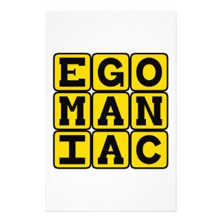 Egomaniac, Uno mismo-Obsesionado Papeleria