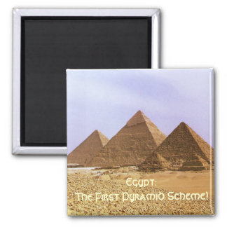 EGYPT: The First Pyramid Scheme Funny Magnet