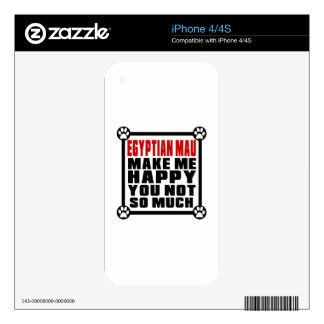 EGYPTIAN MAU MAKE ME HAPPY YOU NOT SO MUCH iPhone 4S SKIN