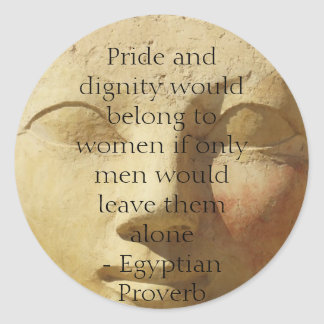 Egyptian Proverb about  Women Classic Round Sticker