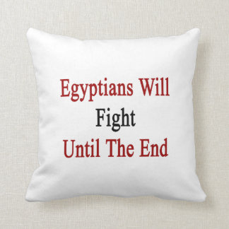 Egyptians Will Fight Until The End Throw Pillow