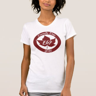 Eh canada day 2015 t-shirt