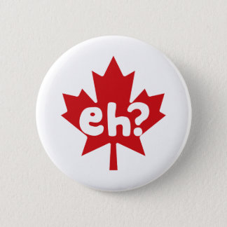 Eh Canadian Pride canada day Pinback Button
