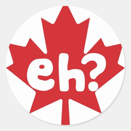 Eh Canadian Pride Classic Round Sticker