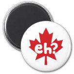 Eh Canadian Pride Refrigerator Magnet