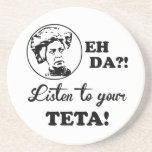 EH DA?! Listen to your TETA! Beverage Coasters