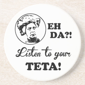 EH DA?! Listen to your TETA! Sandstone Coaster