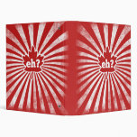 Eh for Canada on Canada Day 3 Ring Binders