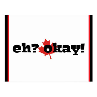 eh? okay! Happy Canada Day/ Canadian Postcard