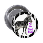 Ehlers-Danlos Ask Me About EDS Awareness Pin