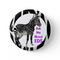 Ehlers-Danlos Ask Me About EDS Awareness Pinback Button