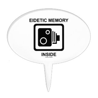 Eidetic Memory Inside (Camera Sign Photographic) Cake Topper
