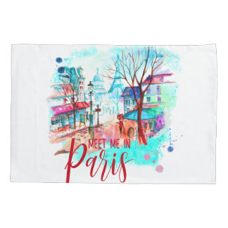 Eiffel Tower Meet Me in Paris Watercolor Splatter Pillowcase