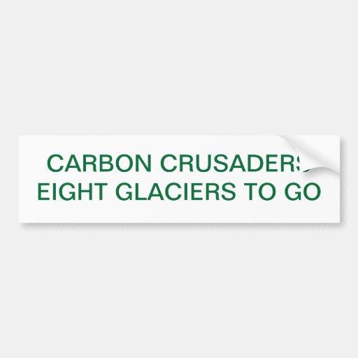 EIGHT GLACIERS TO GO CARBON CRUSADERS CAR BUMPER STICKER