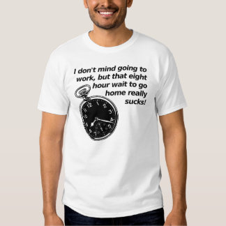 Eight Hour Wait Funny T-Shirt